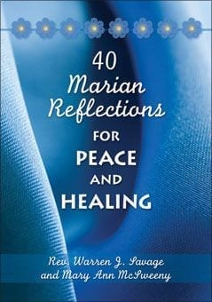40 Marian Reflections for Peace and Healing