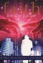 Faith For The Future – A New Illustrated Catechism