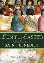 Lent and Easter Wisdom from Saint Benedict - Last Copy