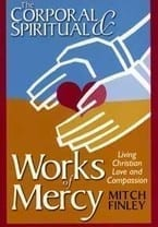 The Corporal & Spiritual Works of Mercy