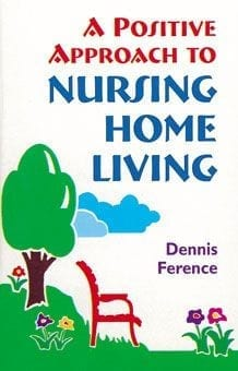 A Positive Approach to Nursing Home Living