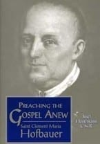Preaching The Gospel Anew - St Clement Maria Hofbauer (LAST COPY)