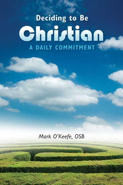 Deciding to Be Christian - A Daily Commitment