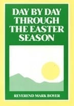 Day By Day Through The Easter Season