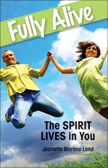 Fully Alive - The Spirit Lives in You
