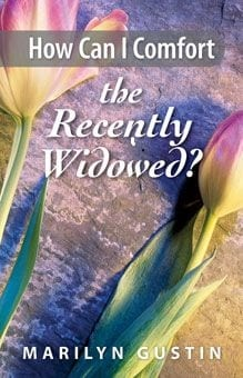 How Can I Comfort the Recently Widowed?