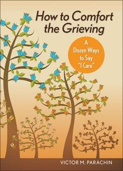 """How to Comfort the Grieving - A Dozen Ways to Say """"I Care"""" (Large Print)"""