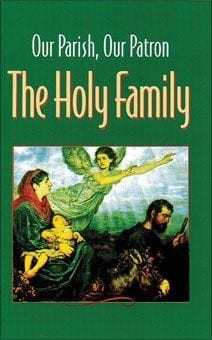 Our Parish, Our Patron - The Holy Family
