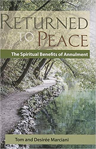 Returned to Peace - The Spiritual Benefits of Annulment