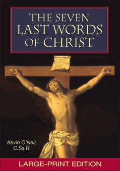 The Seven Last Words of Christ - Large Print Edition
