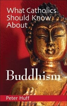 What Catholics Should Know About Buddhism