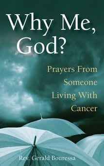 Why Me, God? Prayers From Someone Living With Cancer